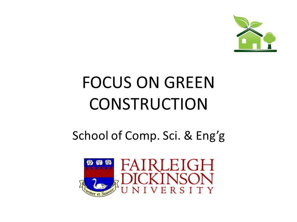 FOCUS ON GREEN CONSTRUCTION School of Comp. Sci. & Engg