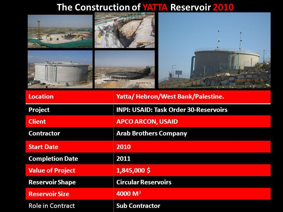 The Construction of YATTA Reservoir 2010 Yatta/ Hebron/West Bank/Palestine.Location INPI: USAID: Task Order 30-ReservoirsProject APCO ARCON, USAIDClie