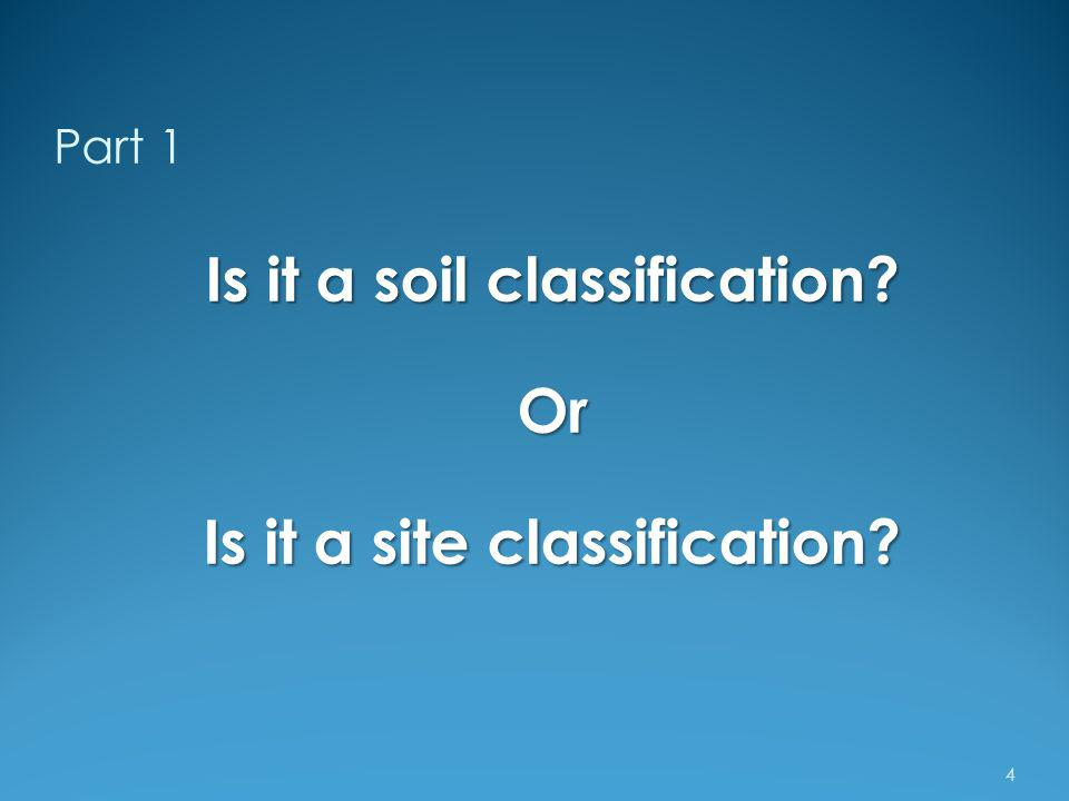Part 1 4 Is it a soil classification? Or Is it a site classification?