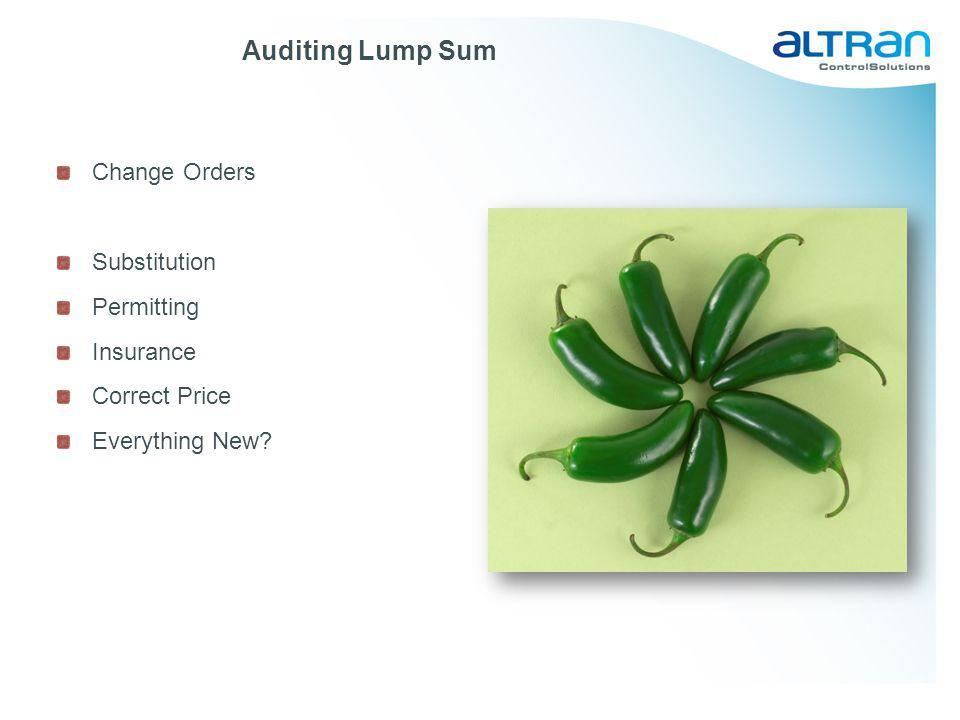 Auditing Lump Sum Change Orders Substitution Permitting Insurance Correct Price Everything New?