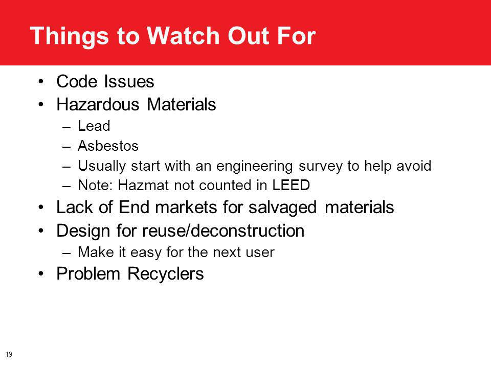 Things to Watch Out For Code Issues Hazardous Materials –Lead –Asbestos –Usually start with an engineering survey to help avoid –Note: Hazmat not coun