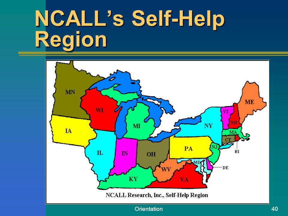Orientation40 NCALLs Self-Help Region
