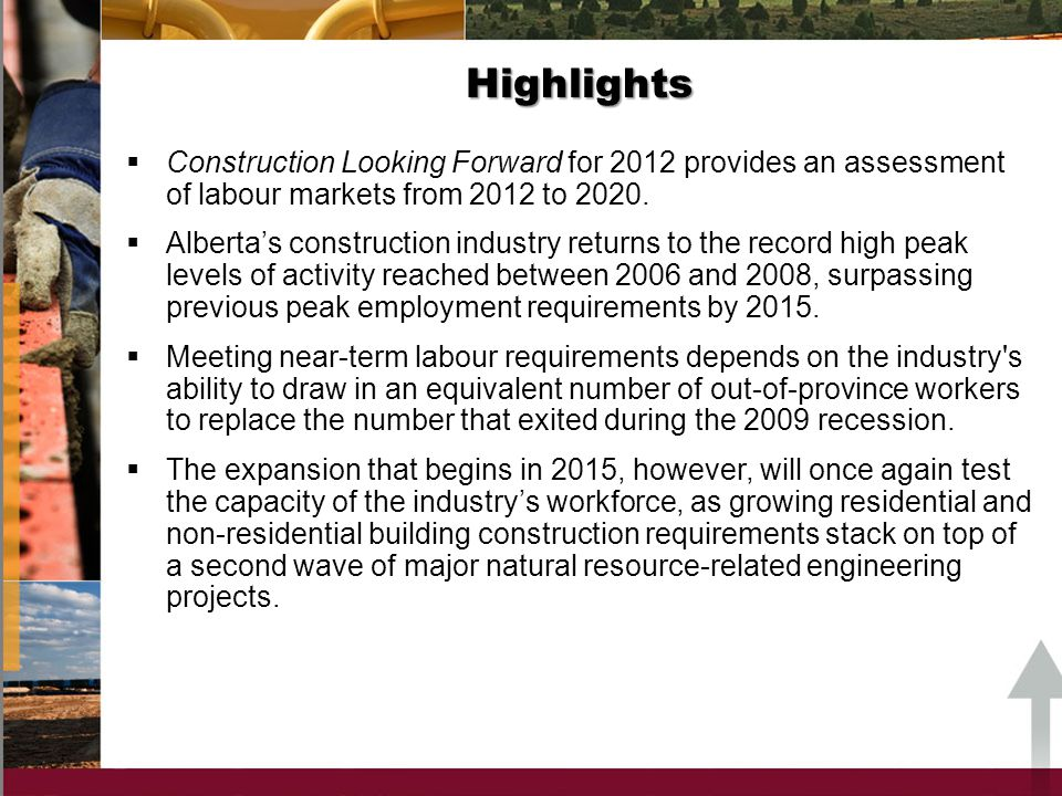Highlights Construction Looking Forward for 2012 provides an assessment of labour markets from 2012 to 2020.