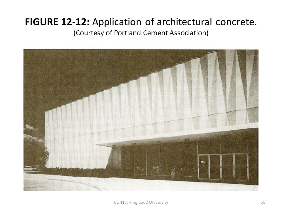FIGURE 12-12: Application of architectural concrete. (Courtesy of Portland Cement Association) 51CE 417, King Saud University