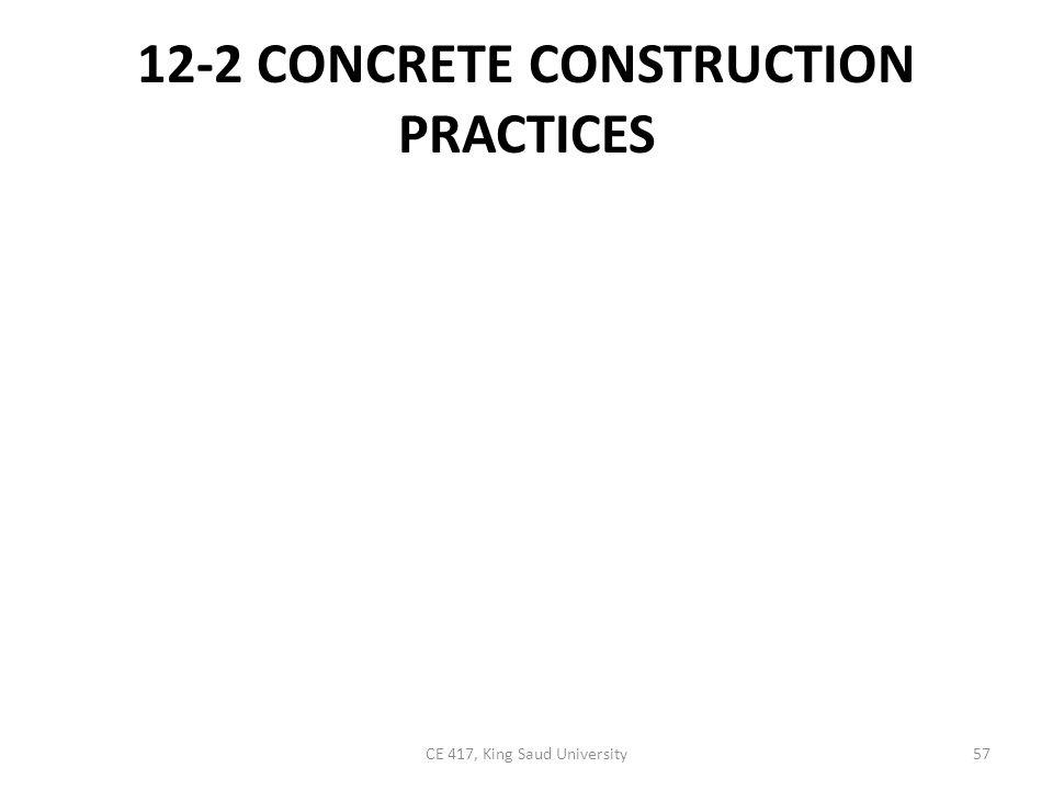 12-2 CONCRETE CONSTRUCTION PRACTICES 57CE 417, King Saud University