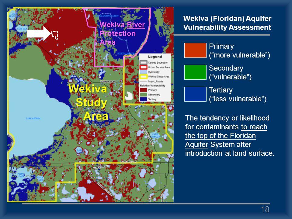 Primary (more vulnerable) Secondary (vulnerable) Tertiary (less vulnerable) Wekiva (Floridan) Aquifer Vulnerability Assessment The tendency or likelih