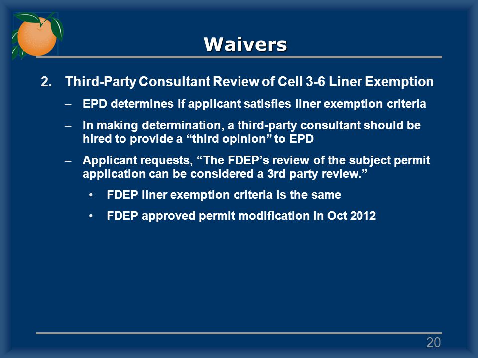 Waivers 2.Third-Party Consultant Review of Cell 3-6 Liner Exemption –EPD determines if applicant satisfies liner exemption criteria –In making determi