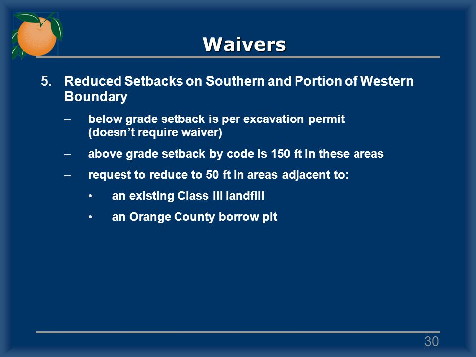 Waivers 5.Reduced Setbacks on Southern and Portion of Western Boundary –below grade setback is per excavation permit (doesnt require waiver) –above gr