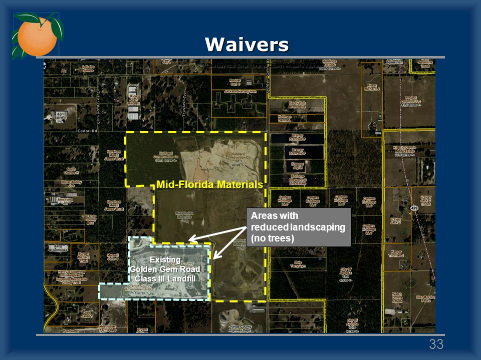 Waivers Existing Golden Gem Road Class III Landfill Areas with reduced landscaping (no trees) Mid-Florida Materials 33