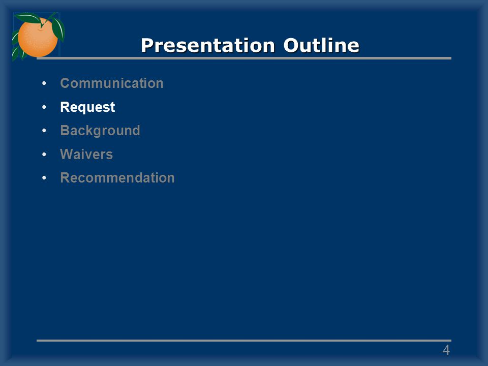 Presentation Outline Communication Request Background Waivers Recommendation 4