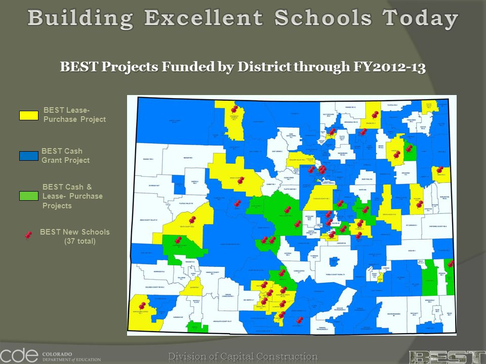 BEST Projects Funded by District through FY2012-13 BEST Lease- Purchase Project BEST Cash & Lease- Purchase Projects BEST Cash Grant Project BEST New Schools (37 total)