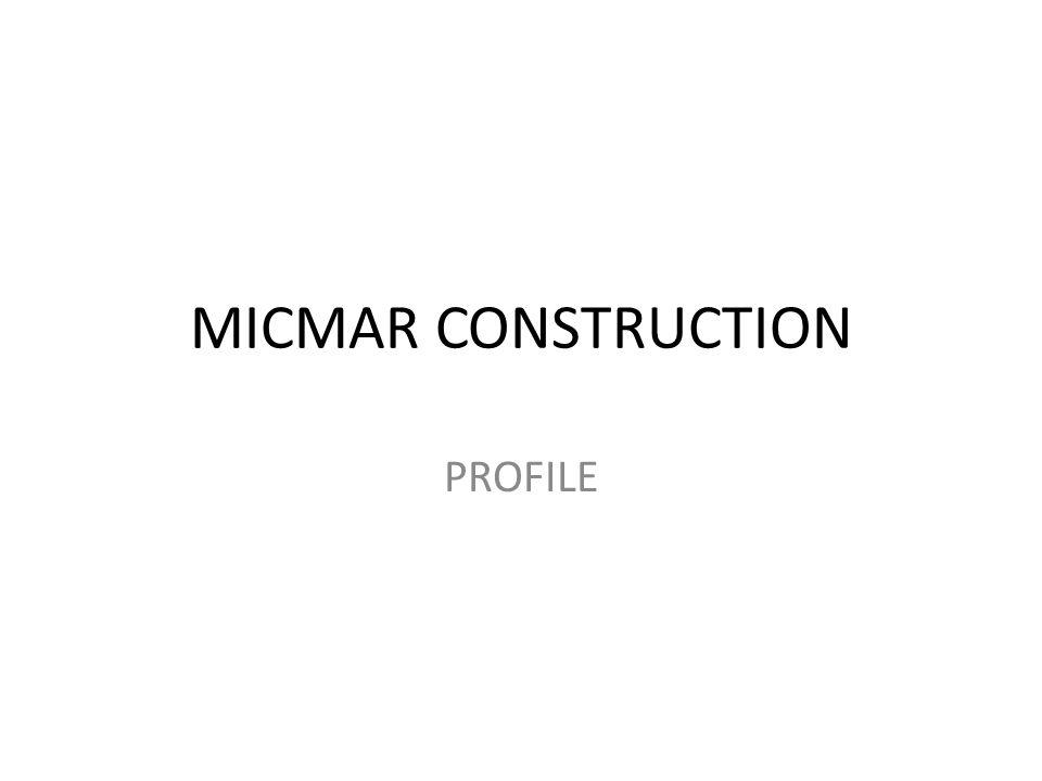 MICMAR CONSTRUCTION PROFILE