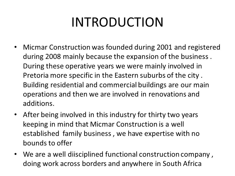 INTRODUCTION Micmar Construction was founded during 2001 and registered during 2008 mainly because the expansion of the business.