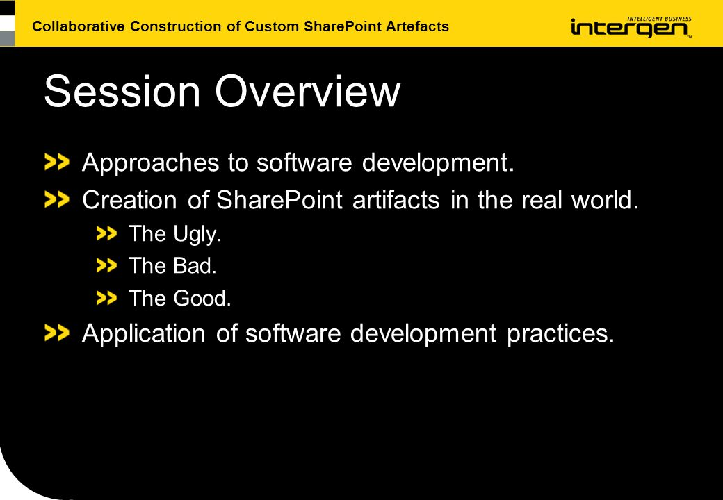 Collaborative Construction of Custom SharePoint Artefacts Session Overview Approaches to software development.