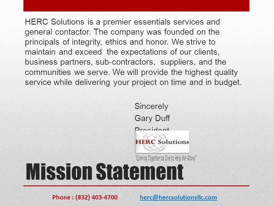 Mission Statement HERC Solutions is a premier essentials services and general contactor. The company was founded on the principals of integrity, ethic