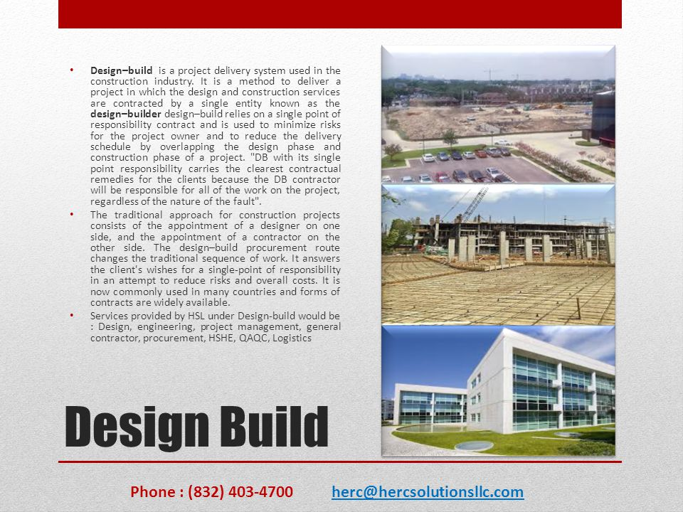 Design Build Design–build is a project delivery system used in the construction industry. It is a method to deliver a project in which the design and