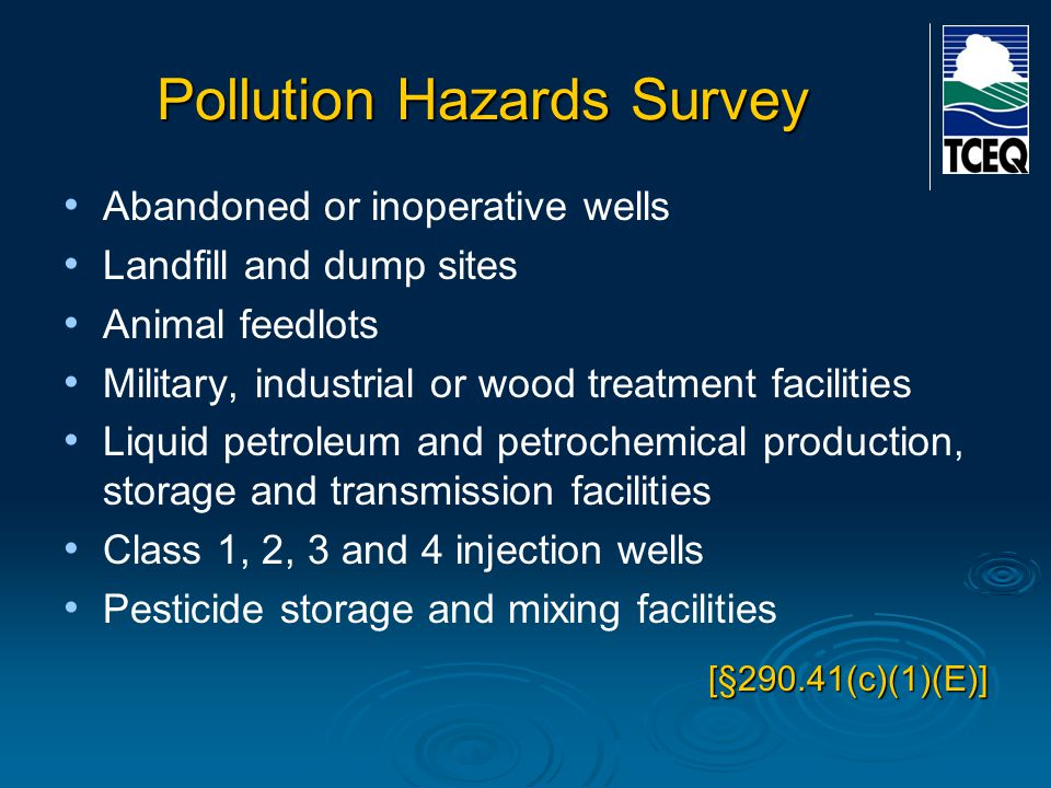 Pollution Hazards Survey Abandoned or inoperative wells Landfill and dump sites Animal feedlots Military, industrial or wood treatment facilities Liqu