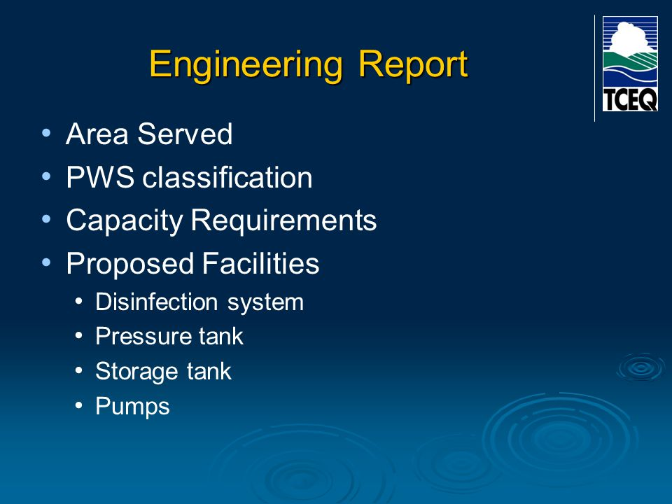 Engineering Report Area Served PWS classification Capacity Requirements Proposed Facilities Disinfection system Pressure tank Storage tank Pumps