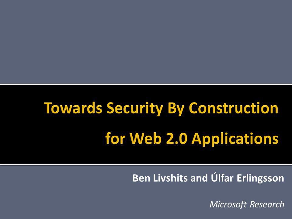Ben Livshits and Úlfar Erlingsson Microsoft Research
