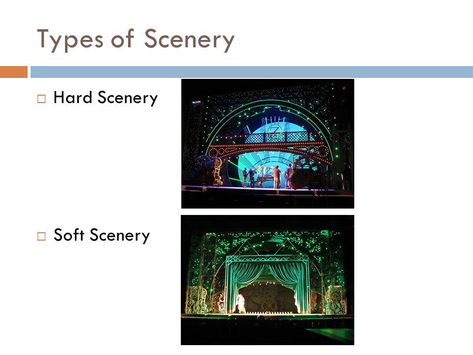 Types of Scenery Hard Scenery Soft Scenery