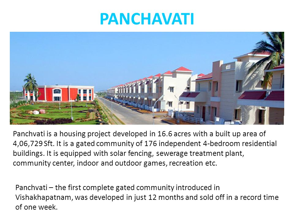 PANCHAVATI Panchvati is a housing project developed in 16.6 acres with a built up area of 4,06,729 Sft. It is a gated community of 176 independent 4-b