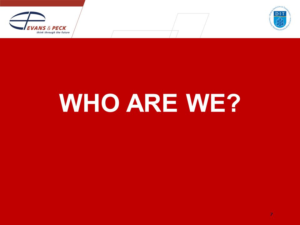 WHO ARE WE? 7