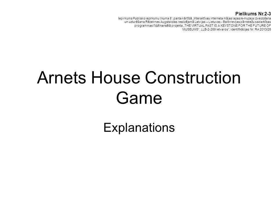 Arnets House Construction Game Explanations Pielikums Nr.2-3 Iepirkums Publisko iepirkumu likuma 8 1.panta kārtībā Interaktīvas interneta mājas lapas/