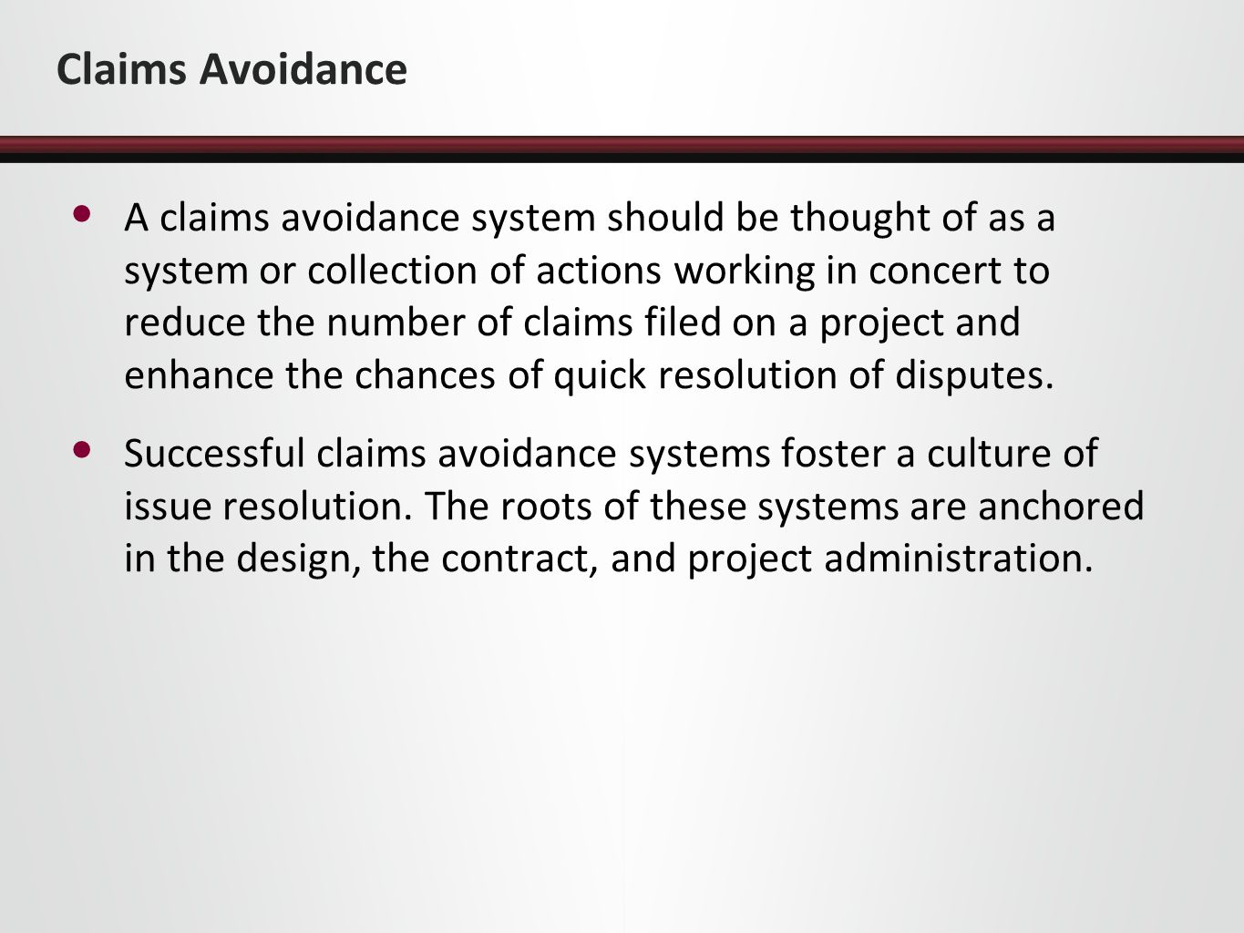 Claims Avoidance A claims avoidance system should be thought of as a system or collection of actions working in concert to reduce the number of claims