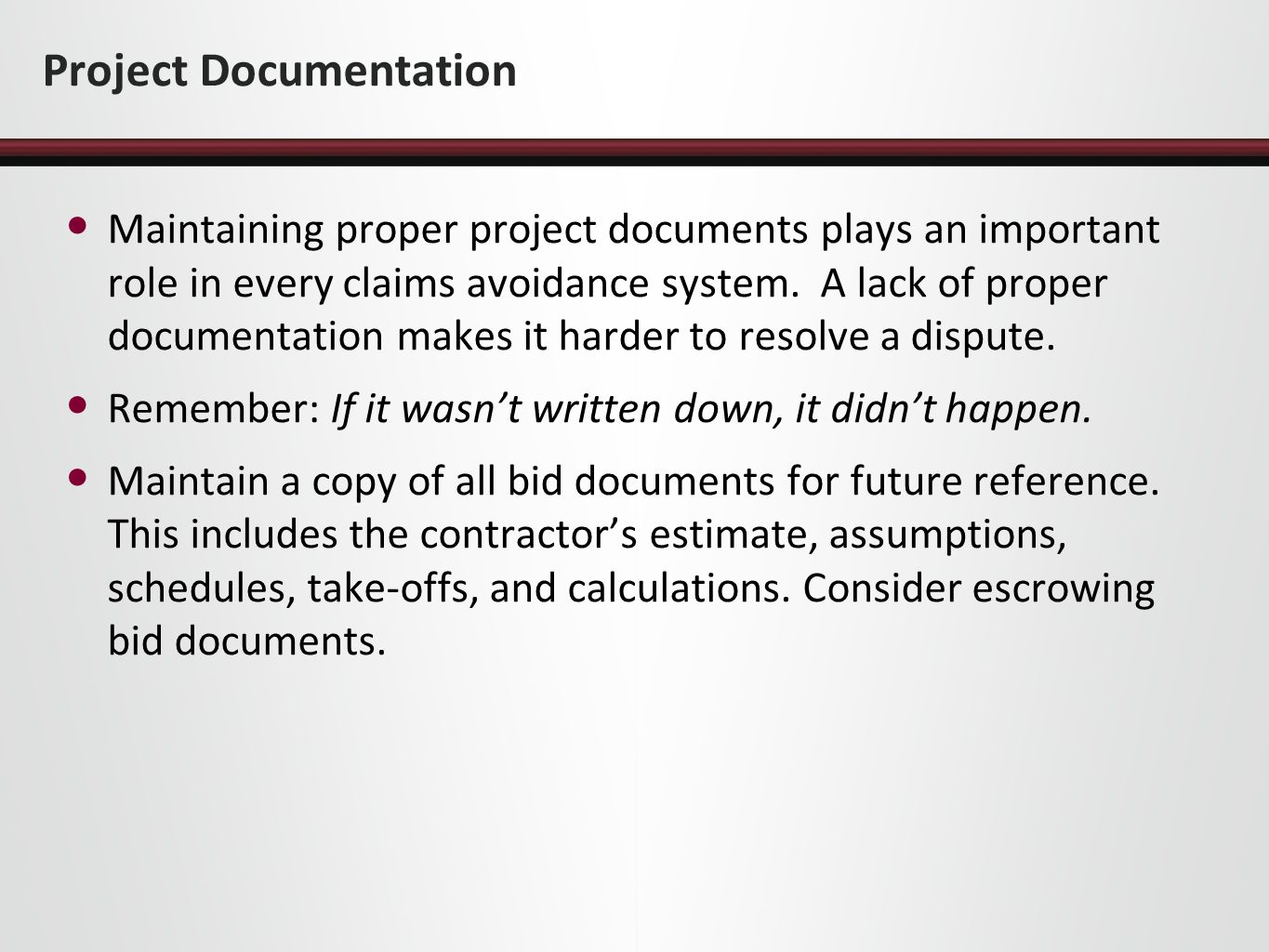 Project Documentation Maintaining proper project documents plays an important role in every claims avoidance system. A lack of proper documentation ma