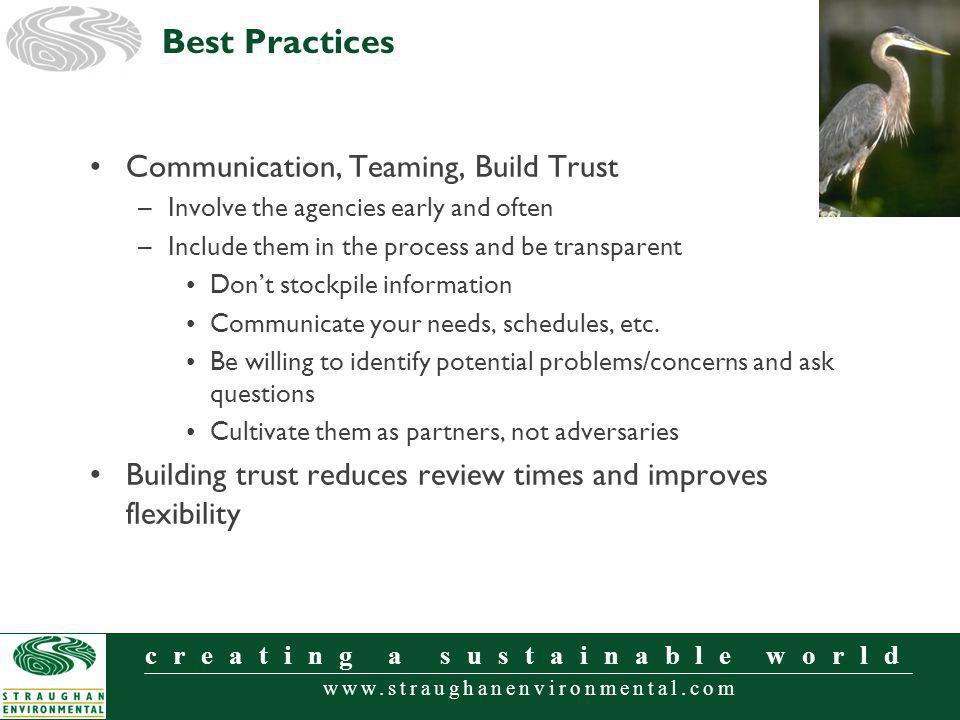 www.straughanenvironmental.com creating a sustainable world Communication, Teaming, Build Trust –Involve the agencies early and often –Include them in