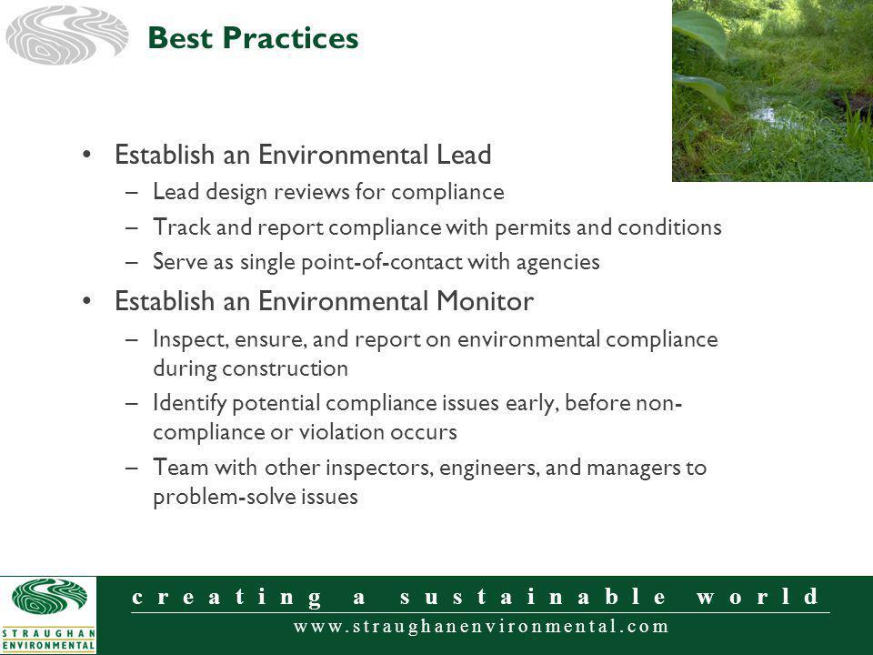 www.straughanenvironmental.com creating a sustainable world Establish an Environmental Lead –Lead design reviews for compliance –Track and report comp