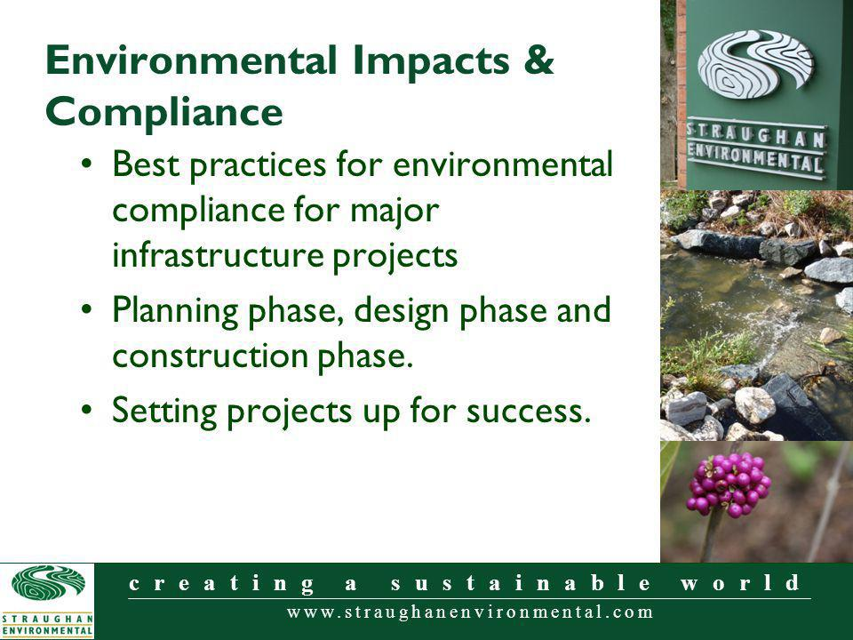 www.straughanenvironmental.com creating a sustainable world Environmental Impacts & Compliance Best practices for environmental compliance for major i