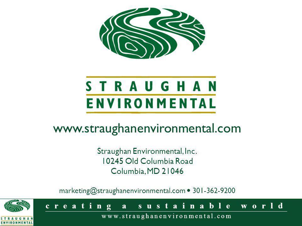 www.straughanenvironmental.com creating a sustainable world www.straughanenvironmental.com Straughan Environmental, Inc. 10245 Old Columbia Road Colum