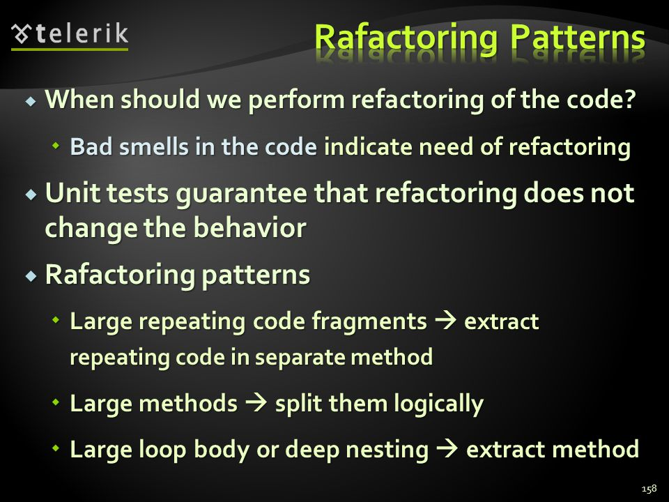 When should we perform refactoring of the code.When should we perform refactoring of the code.