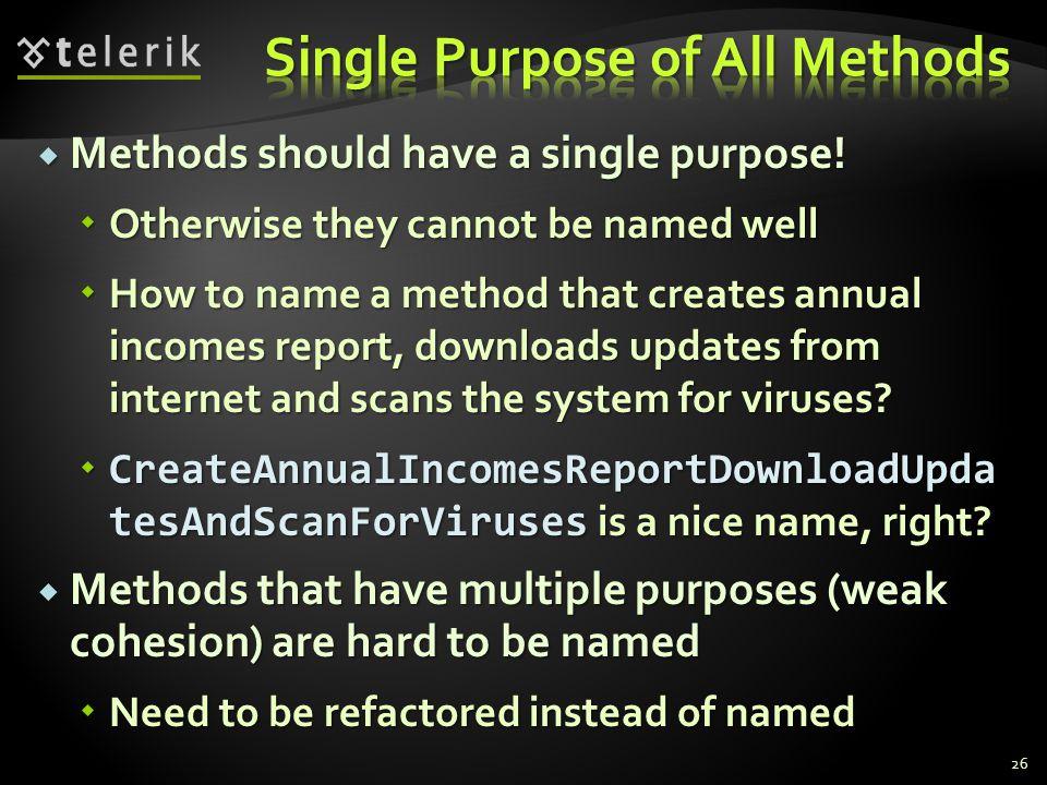 Methods should have a single purpose.Methods should have a single purpose.