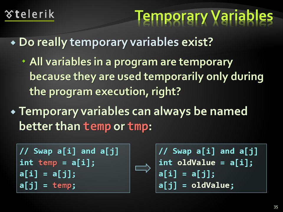 Do really temporary variables exist.Do really temporary variables exist.