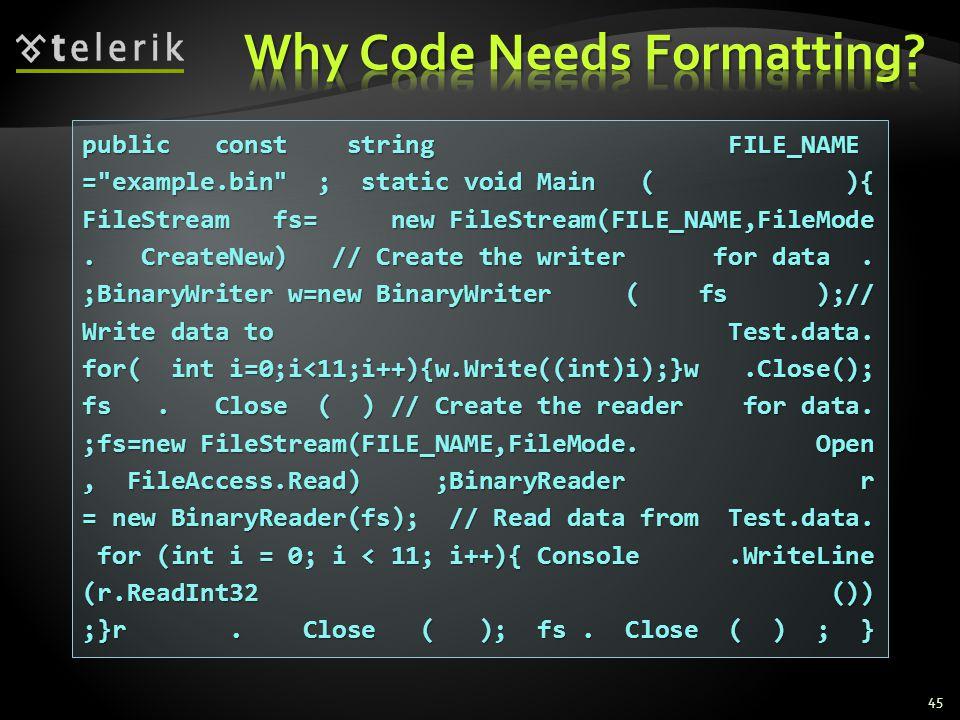 45 public const string FILE_NAME = example.bin ; static void Main ( ){ FileStream fs= new FileStream(FILE_NAME,FileMode.