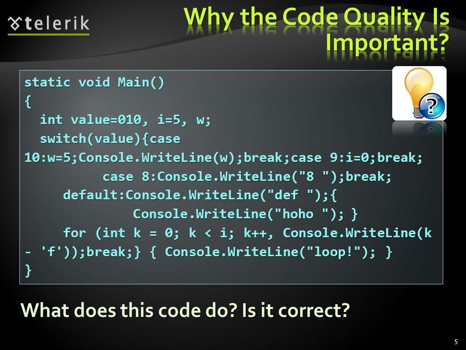 5 static void Main() { int value=010, i=5, w; int value=010, i=5, w; switch(value){case 10:w=5;Console.WriteLine(w);break;case 9:i=0;break; switch(value){case 10:w=5;Console.WriteLine(w);break;case 9:i=0;break; case 8:Console.WriteLine( 8 );break; case 8:Console.WriteLine( 8 );break; default:Console.WriteLine( def );{ default:Console.WriteLine( def );{ Console.WriteLine( hoho );} Console.WriteLine( hoho );} for (int k = 0; k < i; k++, Console.WriteLine(k - f ));break;} { Console.WriteLine( loop! ); } for (int k = 0; k < i; k++, Console.WriteLine(k - f ));break;} { Console.WriteLine( loop! ); }} What does this code do.
