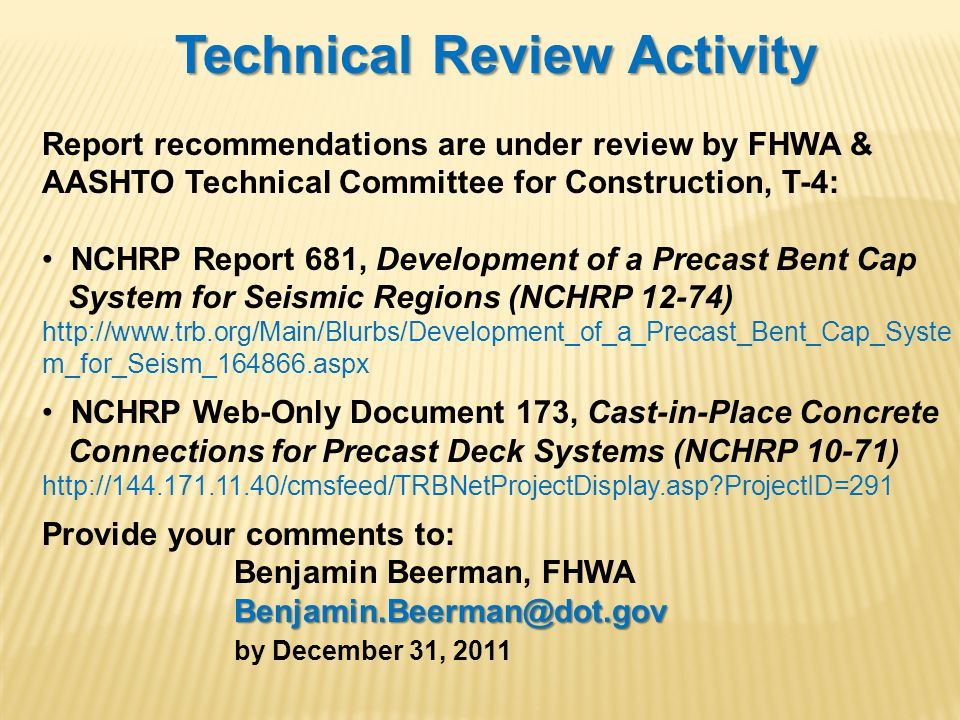 Technical Review Activity Report recommendations are under review by FHWA & AASHTO Technical Committee for Construction, T-4: NCHRP Report 681, Develo