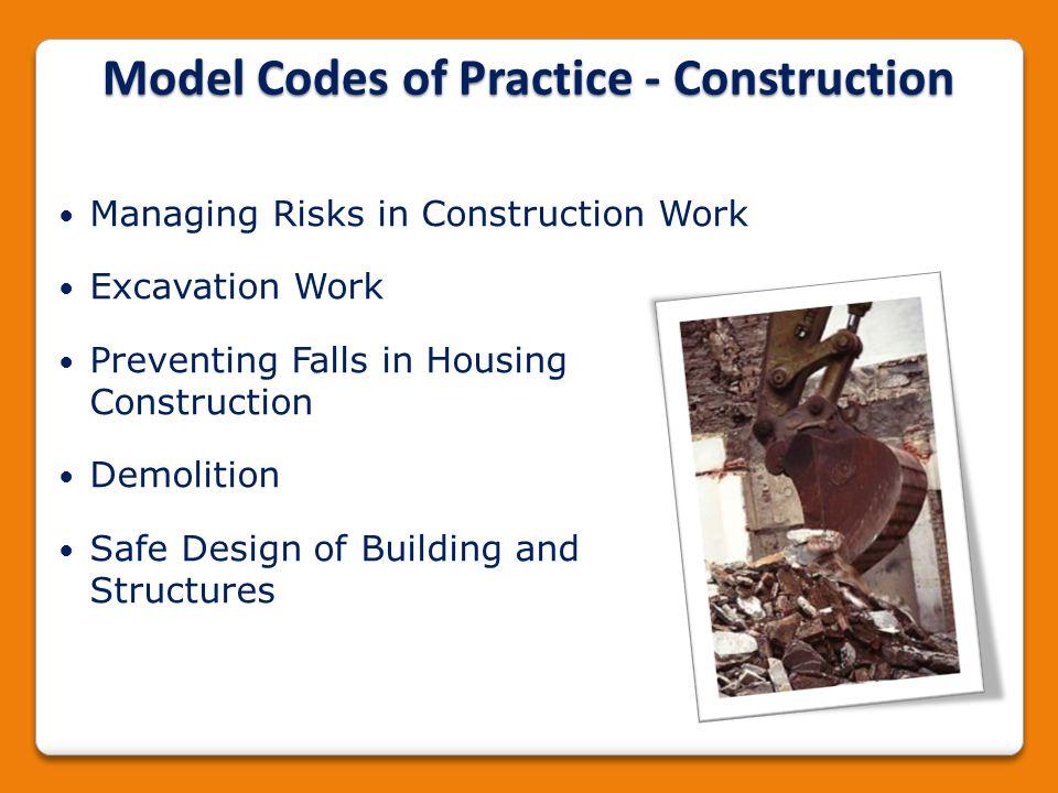 Managing Risks in Construction Work Excavation Work Preventing Falls in Housing Construction Demolition Safe Design of Building and Structures Model C