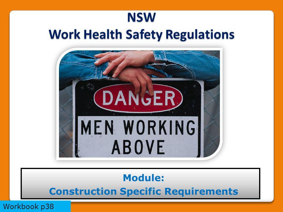 Module: Construction Specific Requirements NSW Work Health Safety Regulations Workbook p38