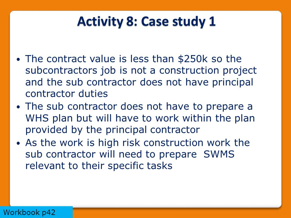 The contract value is less than $250k so the subcontractors job is not a construction project and the sub contractor does not have principal contracto