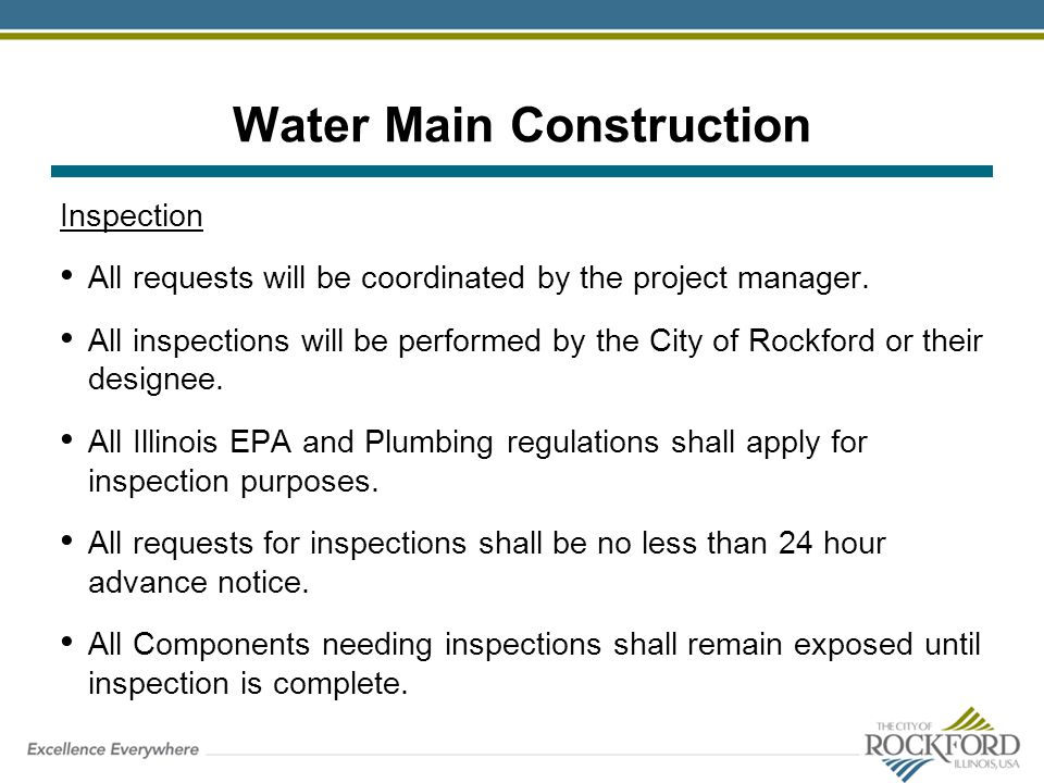 Water Main Construction Inspection All requests will be coordinated by the project manager. All inspections will be performed by the City of Rockford