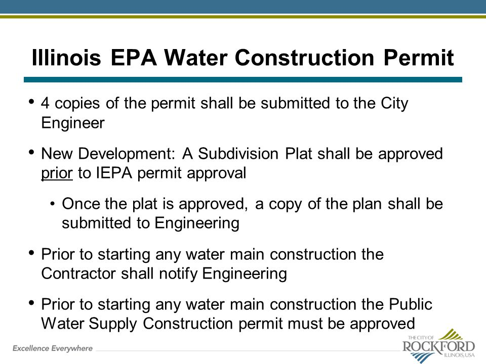 Illinois EPA Water Construction Permit 4 copies of the permit shall be submitted to the City Engineer New Development: A Subdivision Plat shall be app