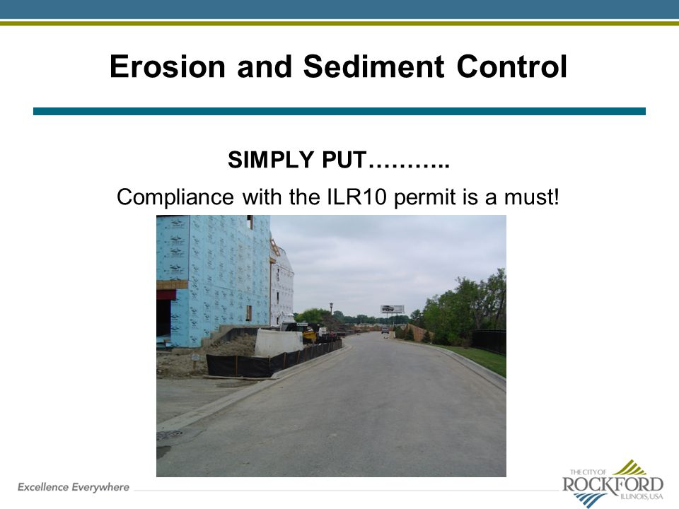 Erosion and Sediment Control SIMPLY PUT……….. Compliance with the ILR10 permit is a must!