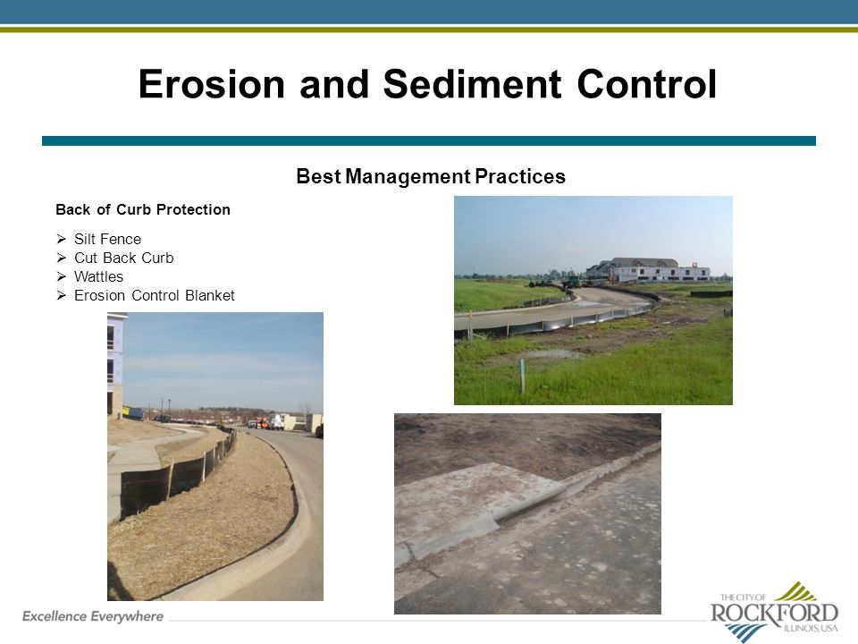 Erosion and Sediment Control Best Management Practices Back of Curb Protection Silt Fence Cut Back Curb Wattles Erosion Control Blanket