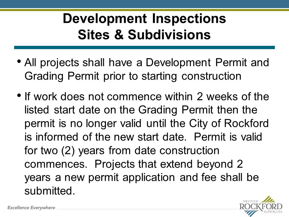 Development Inspections Sites & Subdivisions All projects shall have a Development Permit and Grading Permit prior to starting construction If work do