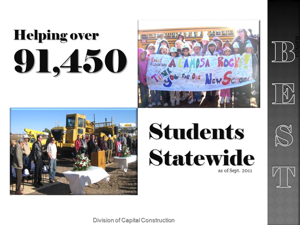 Students Statewide Alamosa Helping over 91,450 as of Sept. 2011 Division of Capital Construction