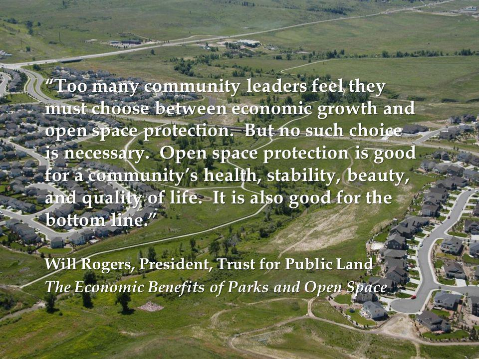 Too many community leaders feel they must choose between economic growth and open space protection.