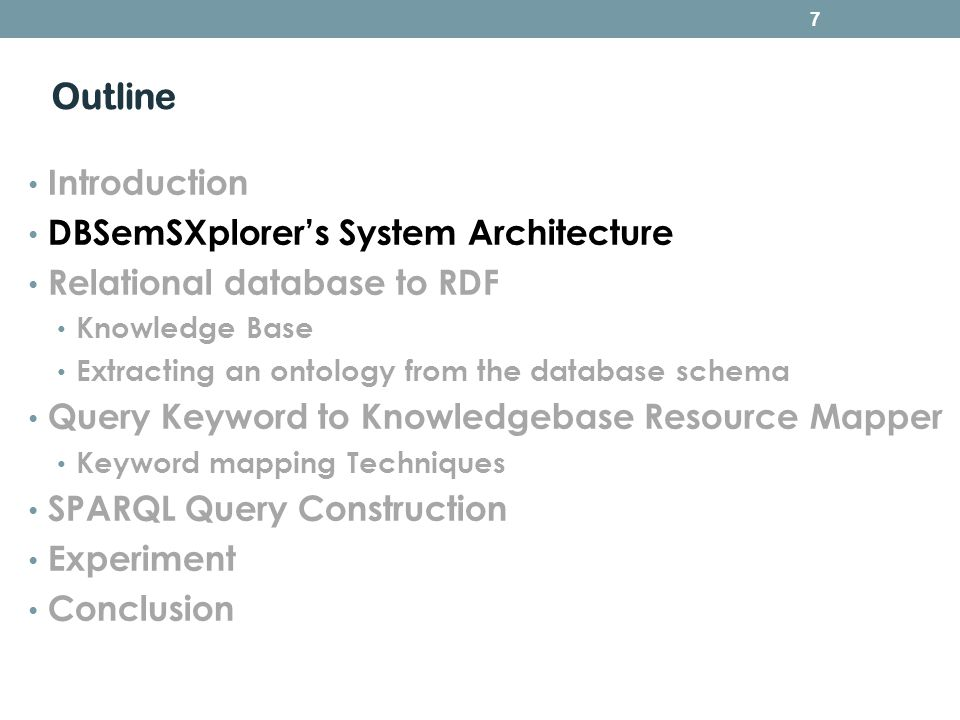 8 System Architecture Knowledge Base Generation 1 Keyword to Knowledgebase Resource Mapper 2 SPARQL Query Construction 3